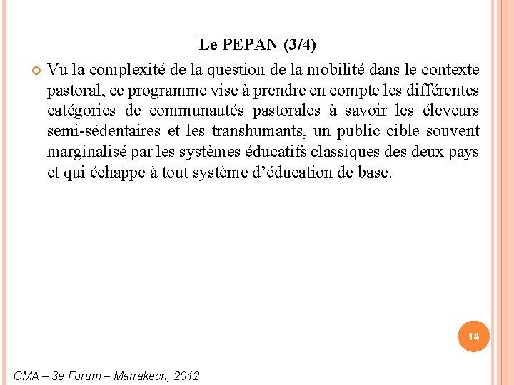 Le PEPAN (3/4) Vu la complexité de la question de la mobilité dans le