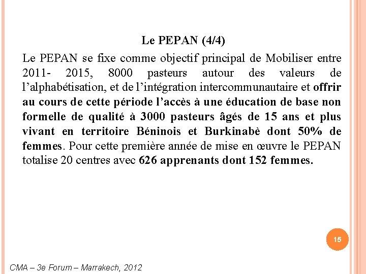 Le PEPAN (4/4) Le PEPAN se fixe comme objectif principal de Mobiliser entre 2011