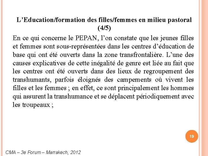 L'Education/formation des filles/femmes en milieu pastoral (4/5) En ce qui concerne le PEPAN, l'on