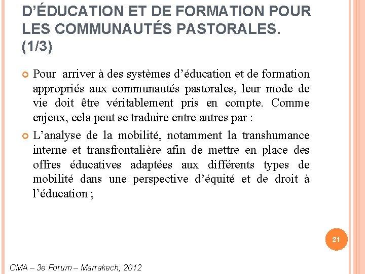 D'ÉDUCATION ET DE FORMATION POUR LES COMMUNAUTÉS PASTORALES. (1/3) Pour arriver à des systèmes