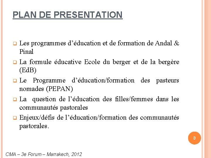 PLAN DE PRESENTATION Les programmes d'éducation et de formation de Andal & Pinal q