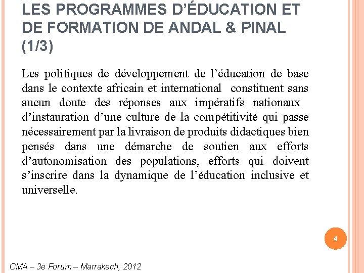 LES PROGRAMMES D'ÉDUCATION ET DE FORMATION DE ANDAL & PINAL (1/3) Les politiques de