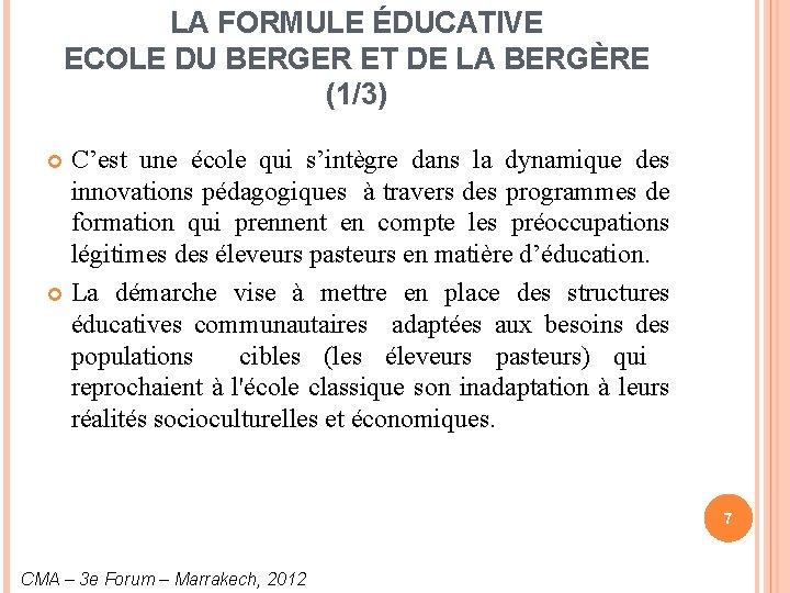 LA FORMULE ÉDUCATIVE ECOLE DU BERGER ET DE LA BERGÈRE (1/3) C'est une école