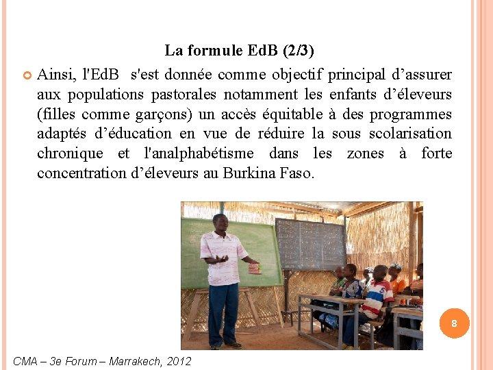 La formule Ed. B (2/3) Ainsi, l'Ed. B s'est donnée comme objectif principal d'assurer
