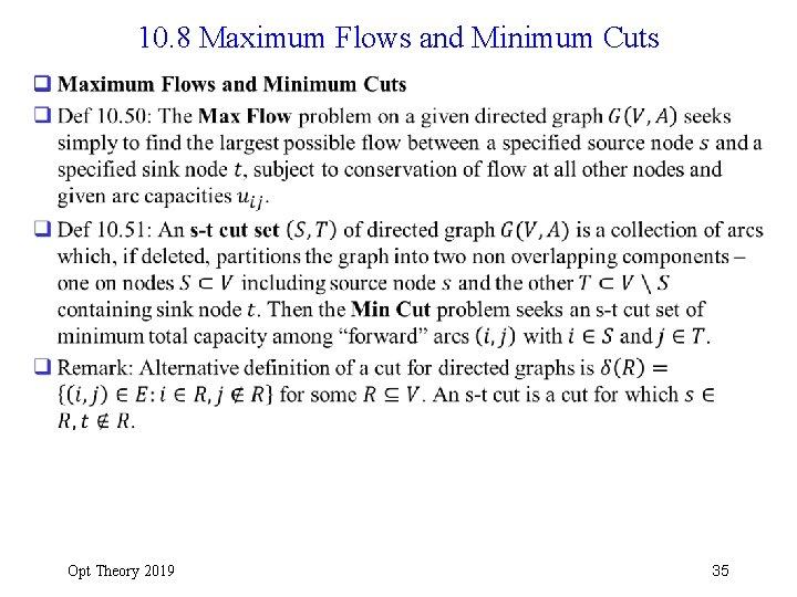 10. 8 Maximum Flows and Minimum Cuts q Opt Theory 2019 35