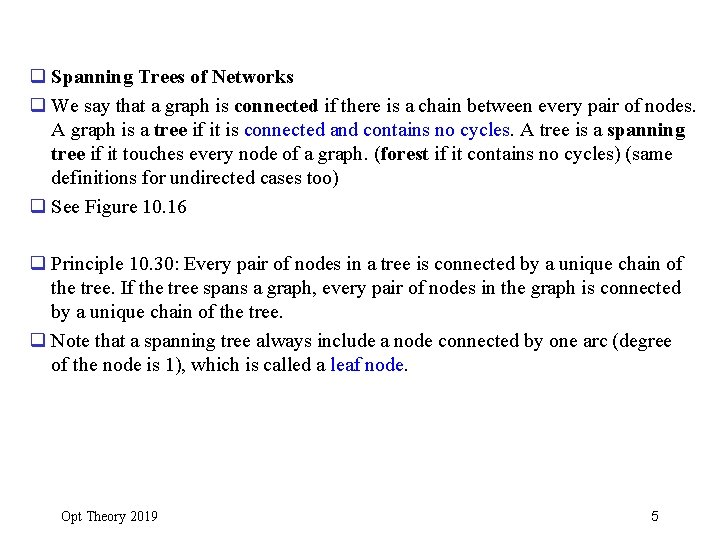 q Spanning Trees of Networks q We say that a graph is connected if