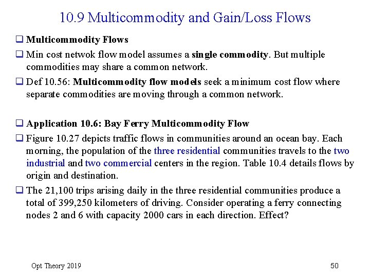 10. 9 Multicommodity and Gain/Loss Flows q Multicommodity Flows q Min cost netwok flow