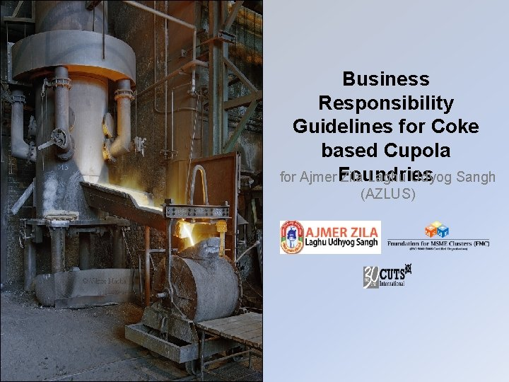 Business Responsibility Guidelines for Coke based Cupola Foundries for Ajmer Zila Laghu Udyog Sangh