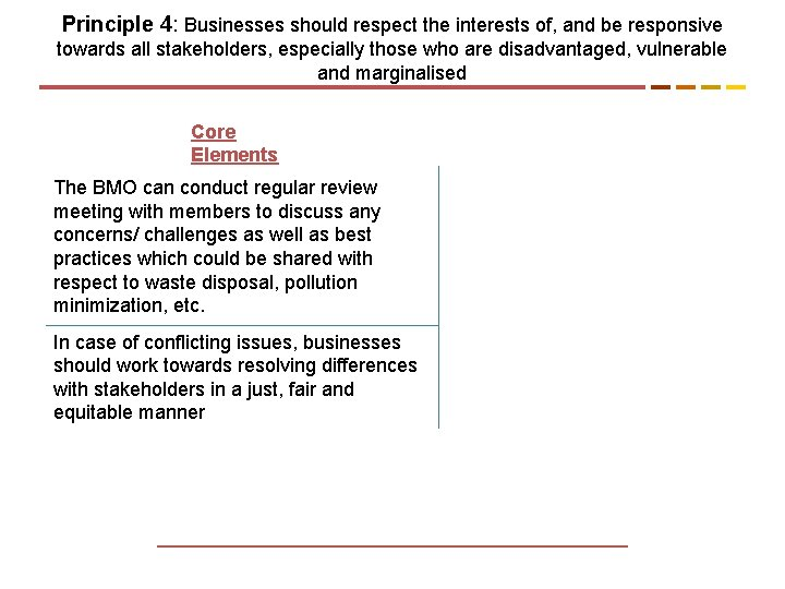 Principle 4: Businesses should respect the interests of, and be responsive towards all stakeholders,