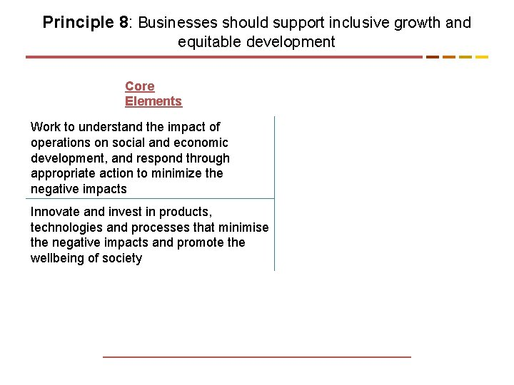 Principle 8: Businesses should support inclusive growth and equitable development Core Elements Work to