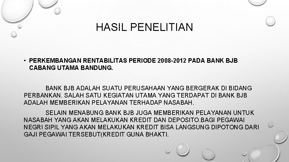 HASIL PENELITIAN • PERKEMBANGAN RENTABILITAS PERIODE 2008 -2012 PADA BANK BJB CABANG UTAMA BANDUNG.