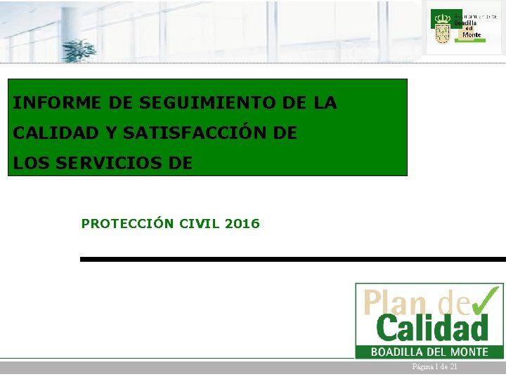 INFORME DE SEGUIMIENTO DE LA CALIDAD Y SATISFACCIÓN DE LOS SERVICIOS DE PROTECCIÓN CIVIL