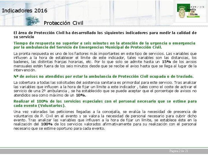 Indicadores 2016 Protección Civil El área de Protección Civil ha desarrollado los siguientes indicadores