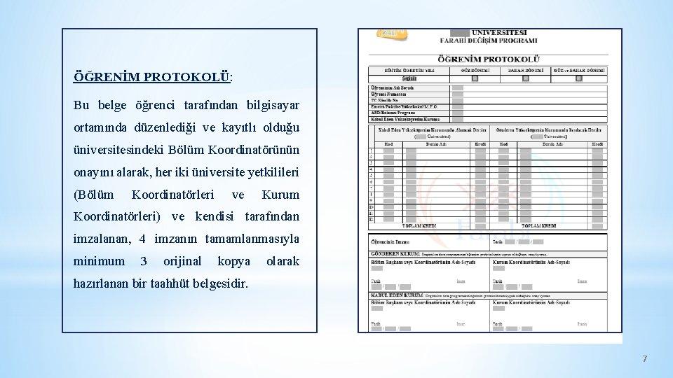ÖĞRENİM PROTOKOLÜ: Bu belge öğrenci tarafından bilgisayar ortamında düzenlediği ve kayıtlı olduğu üniversitesindeki Bölüm
