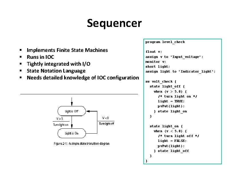 Sequencer program level_check § § § Implements Finite State Machines Runs in IOC Tightly