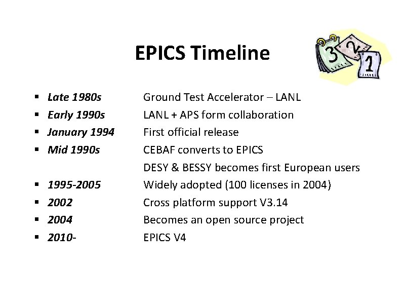 EPICS Timeline § § Late 1980 s Early 1990 s January 1994 Mid 1990