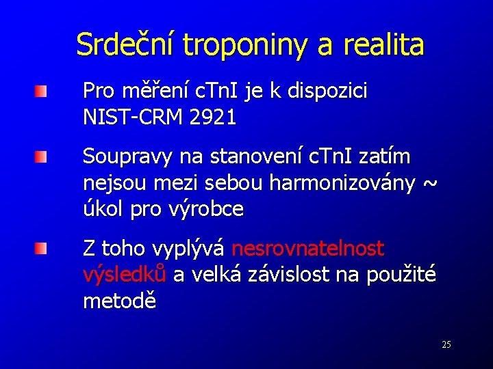 Srdeční troponiny a realita Pro měření c. Tn. I je k dispozici NIST-CRM 2921