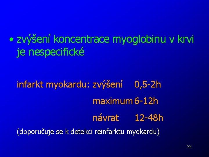 • zvýšení koncentrace myoglobinu v krvi je nespecifické infarkt myokardu: zvýšení 0, 5
