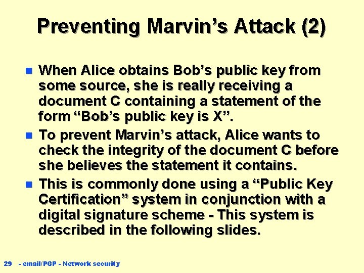 Preventing Marvin's Attack (2) n n n 29 When Alice obtains Bob's public key
