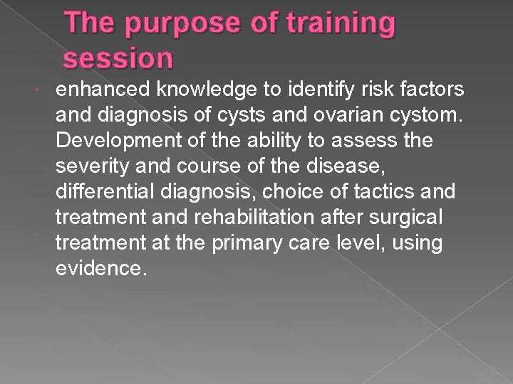 The purpose of training session enhanced knowledge to identify risk factors and diagnosis of