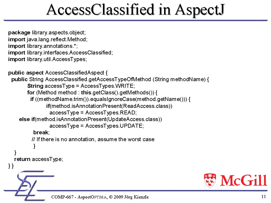 Access. Classified in Aspect. J package library. aspects. object; import java. lang. reflect. Method;