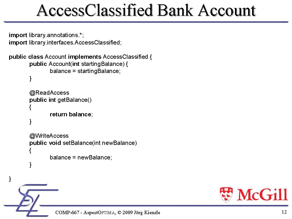 Access. Classified Bank Account import library. annotations. *; import library. interfaces. Access. Classified; public