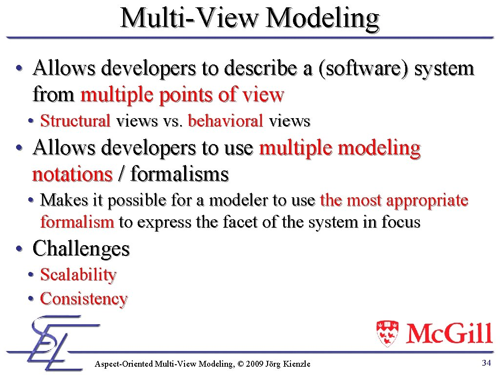 Multi-View Modeling • Allows developers to describe a (software) system from multiple points of