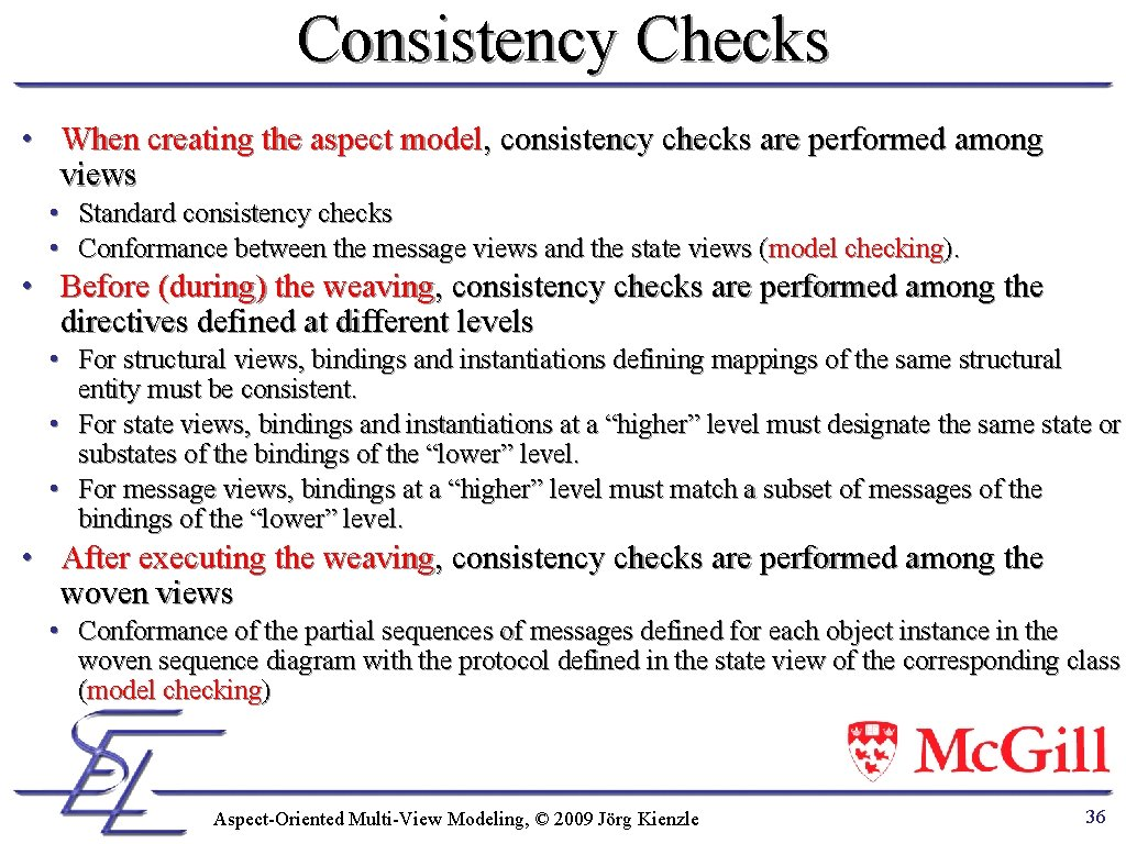 Consistency Checks • When creating the aspect model, consistency checks are performed among views