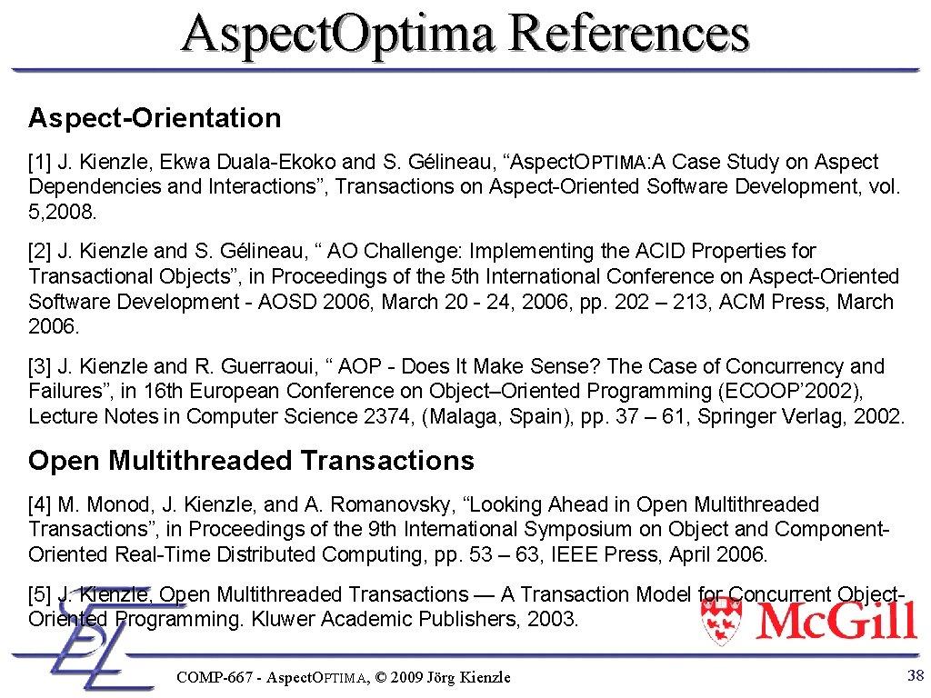 "Aspect. Optima References Aspect-Orientation [1] J. Kienzle, Ekwa Duala-Ekoko and S. Gélineau, ""Aspect. OPTIMA:"