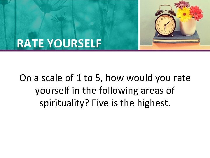 RATE YOURSELF On a scale of 1 to 5, how would you rate yourself