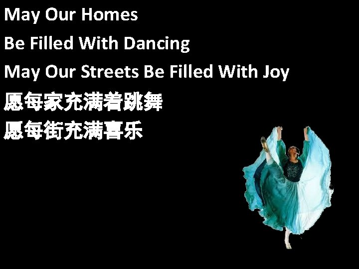 May Our Homes Be Filled With Dancing May Our Streets Be Filled With Joy