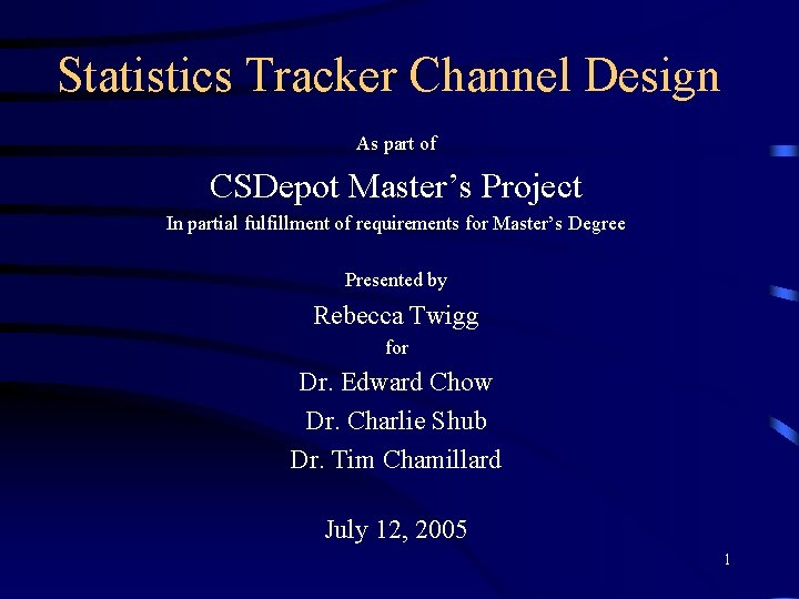 Statistics Tracker Channel Design As part of CSDepot Master's Project In partial fulfillment of