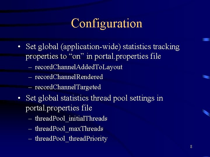 """Configuration • Set global (application-wide) statistics tracking properties to """"on"""" in portal. properties file"""