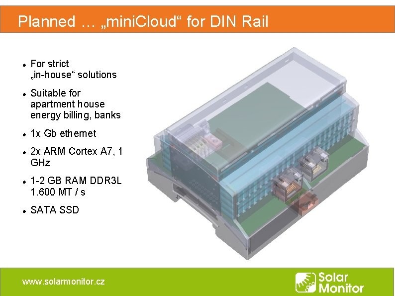 """Planned … """"mini. Cloud"""" for DIN Rail For strict """"in-house"""" solutions Suitable for apartment"""