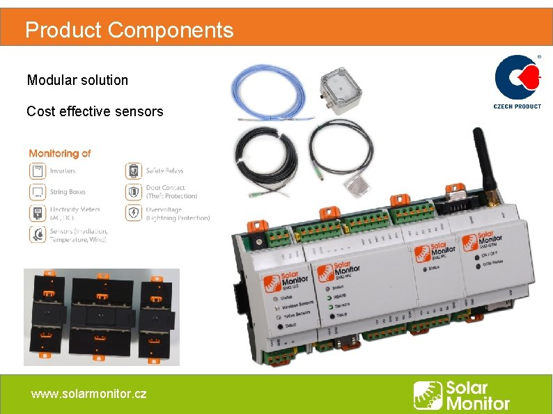 Product Components Modular solution Cost effective sensors www. solarmonitor. cz