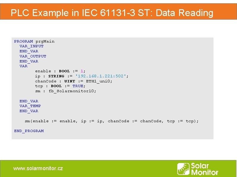 PLC Example in IEC 61131 -3 ST: Data Reading PROGRAM prg. Main VAR_INPUT END_VAR