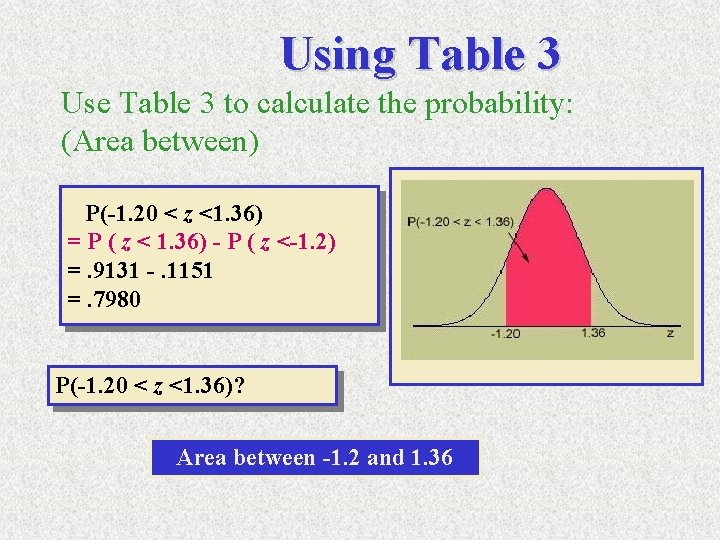 Using Table 3 Use Table 3 to calculate the probability: (Area between) P(-1. 20