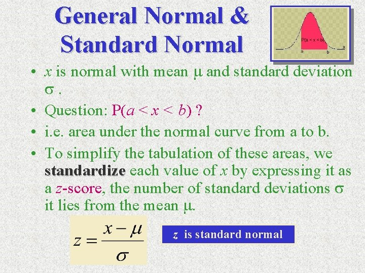 General Normal & Standard Normal • x is normal with mean m and standard