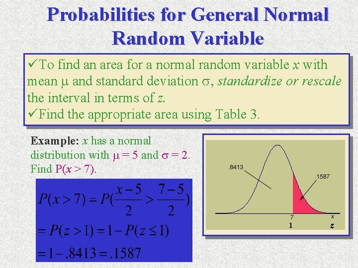 Probabilities for General Normal Random Variable üTo find an area for a normal random