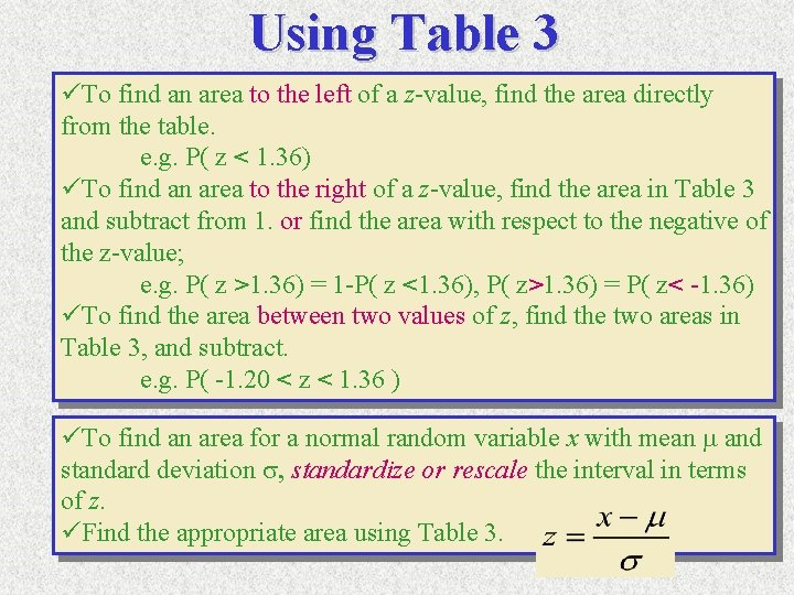 Using Table 3 üTo find an area to the left of a z-value, find