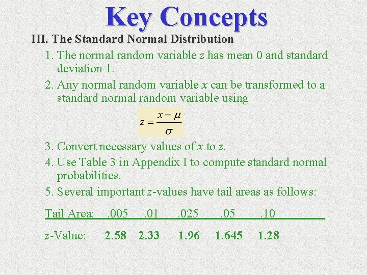 Key Concepts III. The Standard Normal Distribution 1. The normal random variable z has