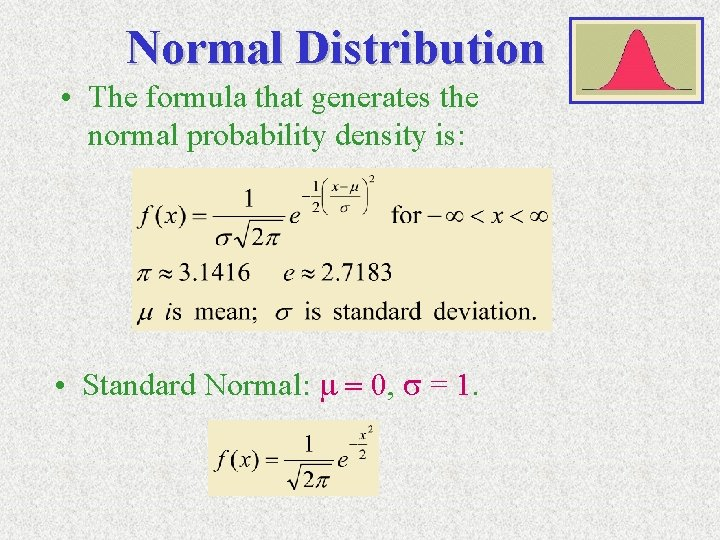 Normal Distribution • The formula that generates the normal probability density is: • Standard