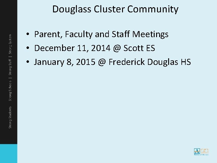 Douglass Cluster Community • Parent, Faculty and Staff Meetings • December 11, 2014 @