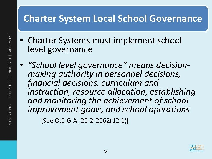 Charter System Local School Governance • Charter Systems must implement school level governance •