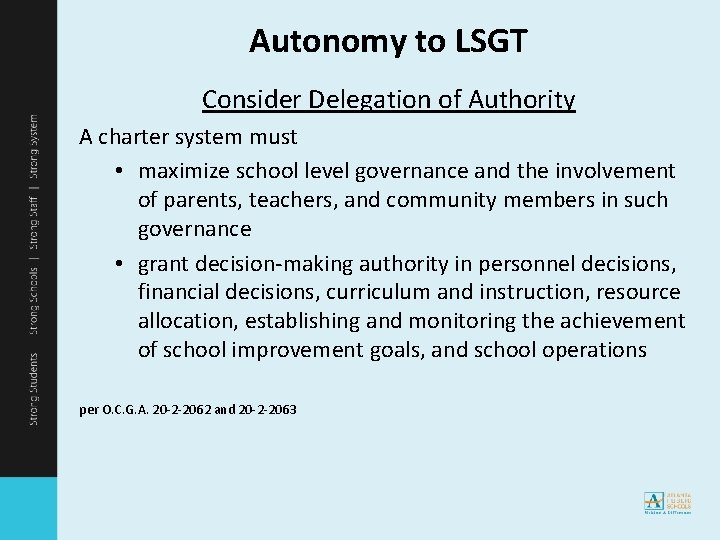 Autonomy to LSGT Consider Delegation of Authority A charter system must • maximize school