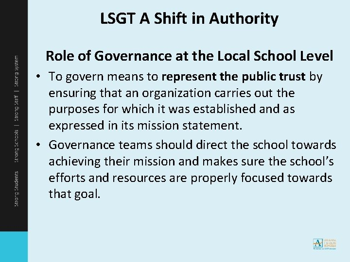 LSGT A Shift in Authority Role of Governance at the Local School Level •