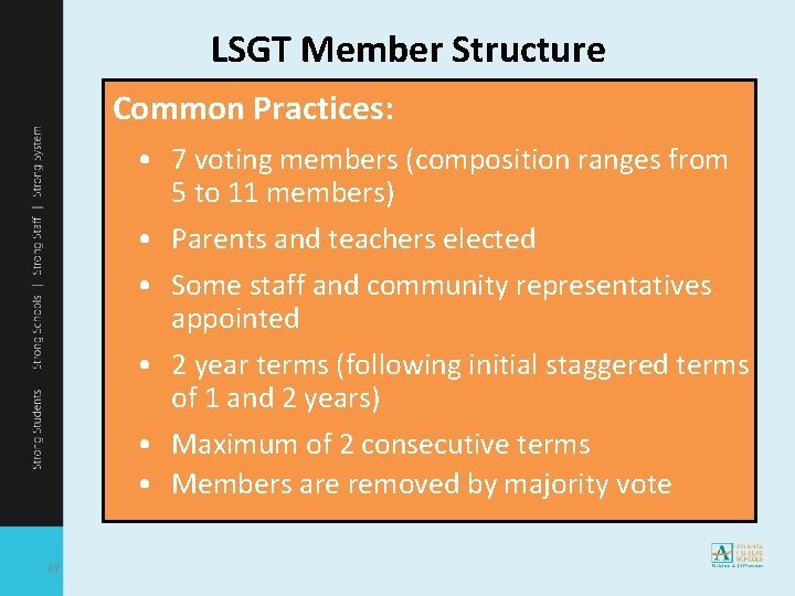 LSGT Member Structure Common Practices: • 7 voting members (composition ranges from 5 to