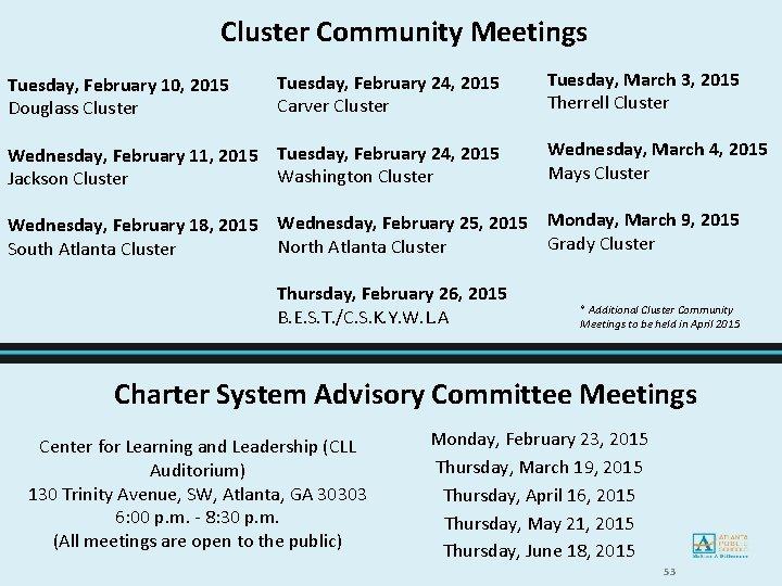 Cluster Community Meetings Tuesday, February 10, 2015 Douglass Cluster Wednesday, February 11, 2015 Jackson