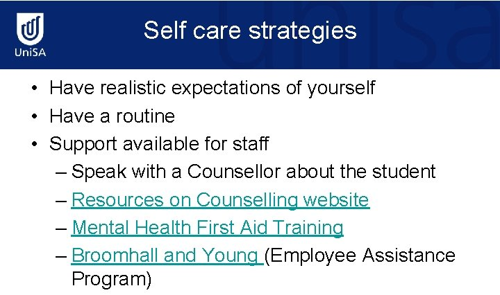 Self care strategies • Have realistic expectations of yourself • Have a routine •