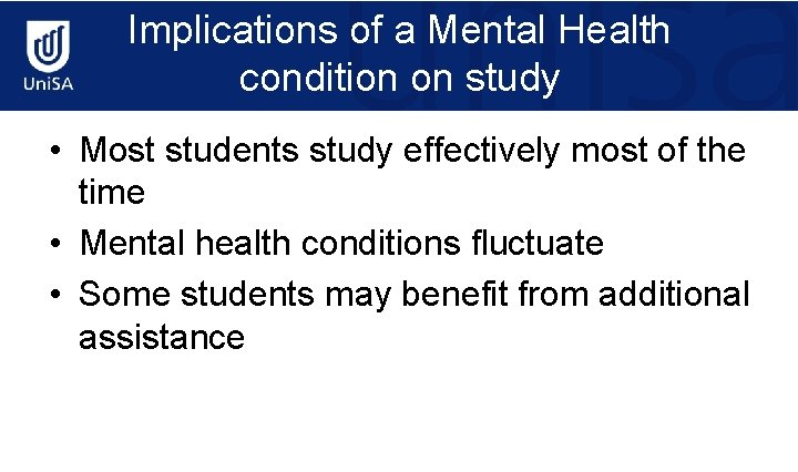 Implications of a Mental Health condition on study • Most students study effectively most